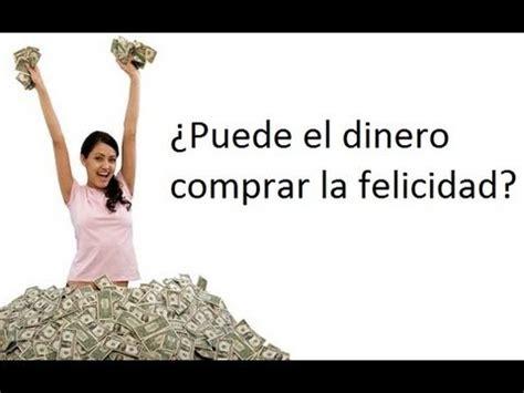 el dinero y la 191 puede el dinero comprar la felicidad youtube