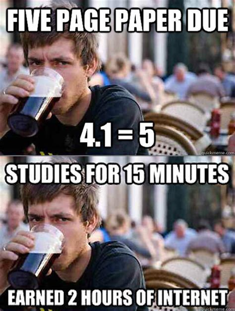 Collage Memes - studies for 15 minutes meme classic university memes