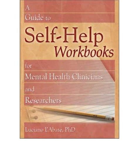 writing a guide for clinicians educators and researchers books a guide to self help workbooks for mental health