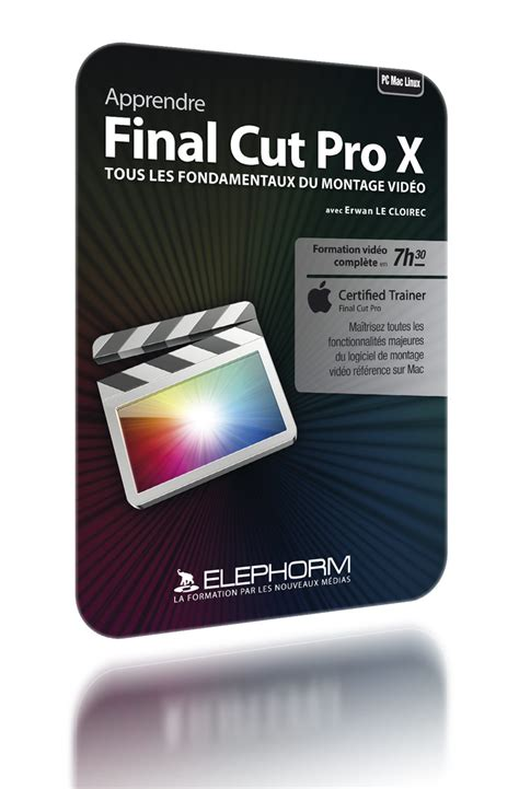 final cut pro versions compatibility formation final cut pro x cours vid 233 o avec des mentors