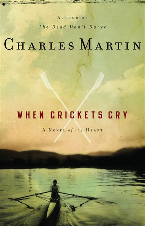 house of cry a novel books cover for when crickets cry author charles martin