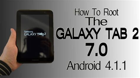 how to root an android tablet how to root the galaxy tab 2 7 0 android 4 1 1 update works for 4 1 2 also