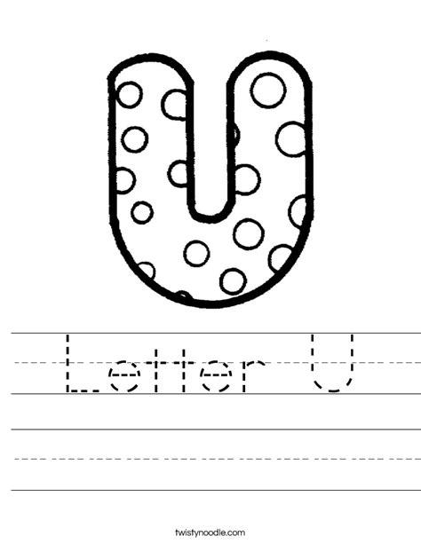 Letter U Worksheets by Letter U Worksheet Twisty Noodle