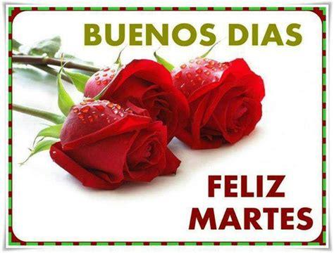 imagenes de feliz martes buenos dias buenos d 237 as feliz martes tnrelaciones