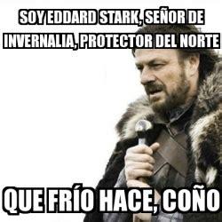 Ned Stark Meme Generator - meme prepare yourself soy eddard stark se 241 or de