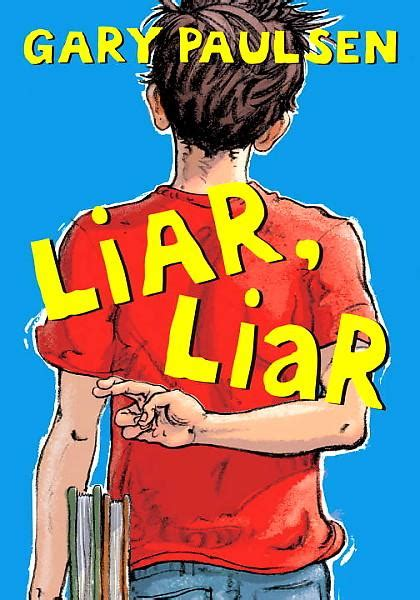 ropes of lies a liars novel books liar liar by gary paulsen trapped in adolescence