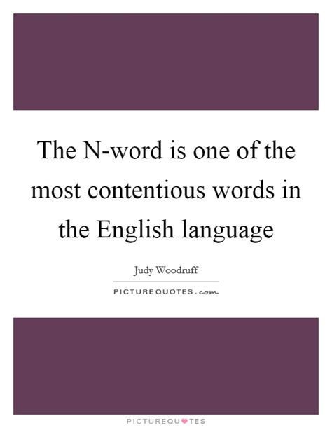 words n quotes the n word is one of the most contentious words in the