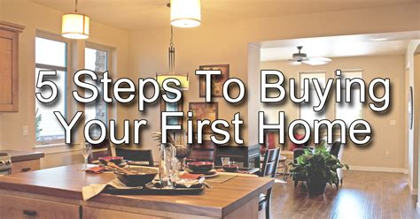 what to know when buying your first house 5 steps to buying your first home