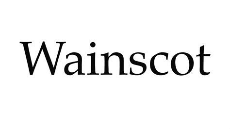 Wainscot Pronunciation by How To Pronounce Wainscot