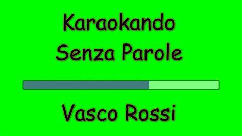 testo vasco senza parole karaoke italiano senza parole vasco testo
