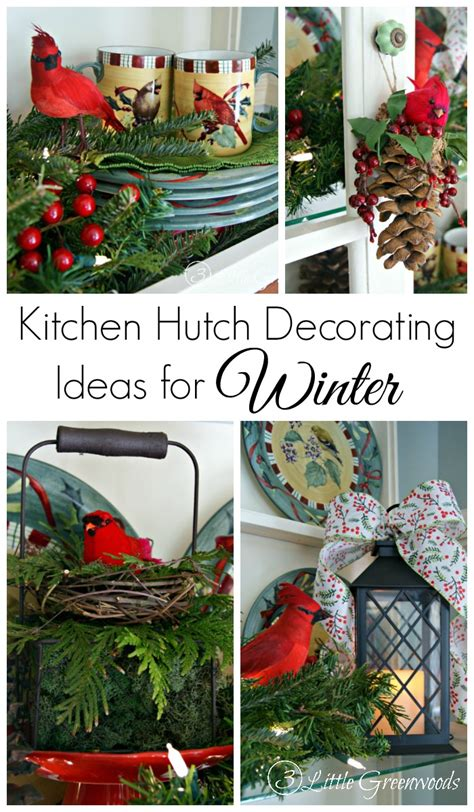 decorating ideas for after christmas kitchen hutch decorating ideas for winter 3 greenwoods