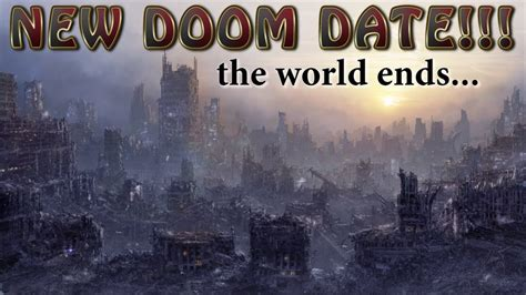 when the world is new end of the world doom date youtube