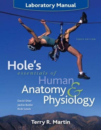 anatomy and physiology from science to life ebook hole s essentials of human anatomy physiology laboratory