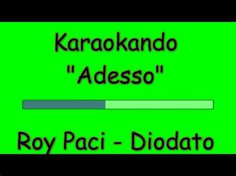 testo dici karaoke italiano adesso diodato roy paci testo
