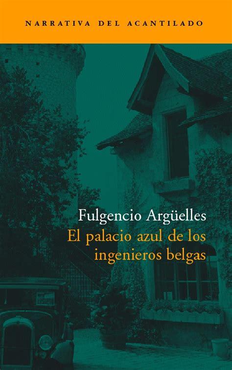 libro el palacio malvado los el palacio azul de los ingenieros belgas quot premio caf 233 gij 243 n 2003 quot arg 220 elles fulgencio el