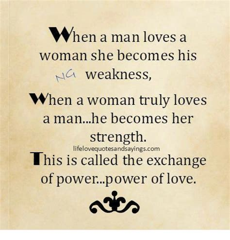 what men love in women insight into his mind when a man loves a woman she becomes his a weakness when a
