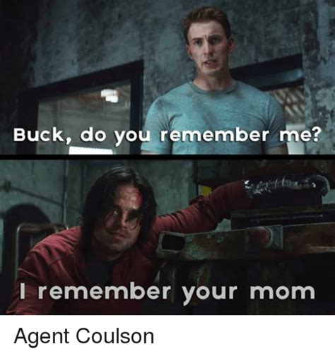 Remember Me Meme - buck do you remember me i remember your mom agent coulson