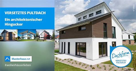 Versetztes Pultdach Kosten by Versetztes Pultdach Dachform Informationen Vor