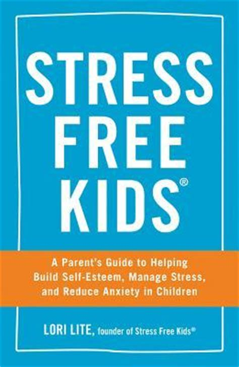 to do list formula a stress free guide stress free a parent s guide to helping build self esteem manage stress and reduce