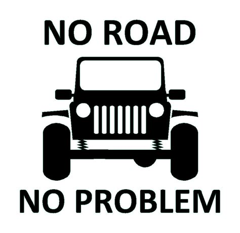 jeep decals no road no problem vinyl decal 4wd 4x4 sticker fits jeep