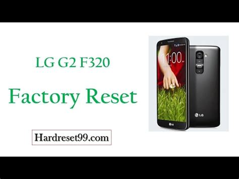 reset android lg g2 how to factory reset lg g2 f320 youtube