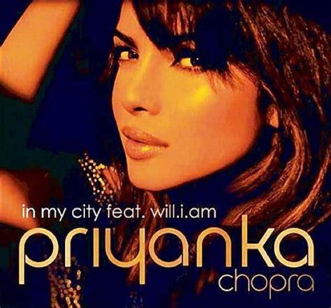 lyrics of song in my city of priyanka chopra priyanka chopra s in my city song video