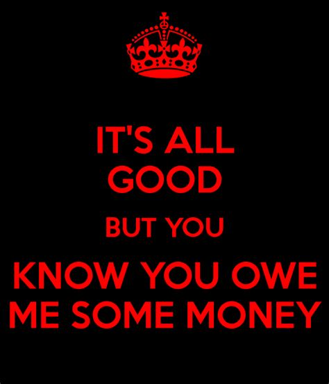 new year owe money it s all but you you owe me some money poster