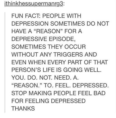 Reasons Not To Feel Bad About Feeling Bad by Ithinkhessupermanrg3 Fact With Depression