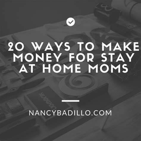 20 ways to make money for stay at home nancy badillo