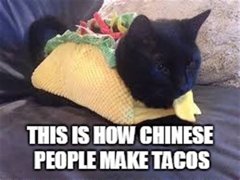 Chinese People Meme - chinese tacos imgflip