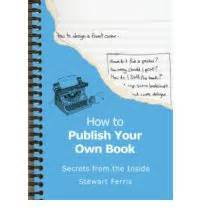 publish your own picture book how to publish your own book stewart ferris 9781840247923