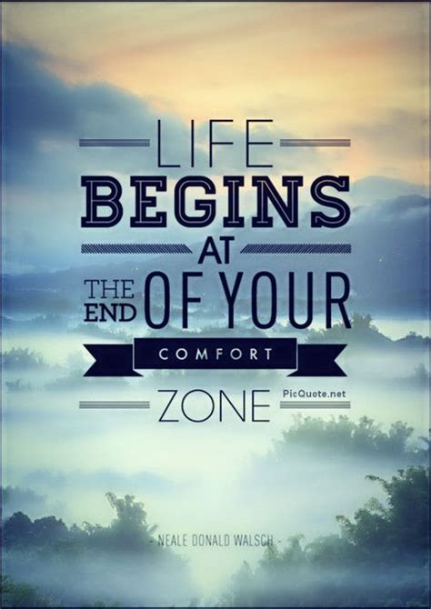 quotes about comfort zone life begins at the end of your comfort zone quotes