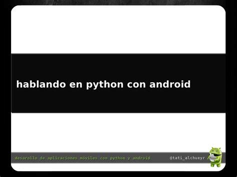 android python desarollando aplicaciones m 243 viles con python y android