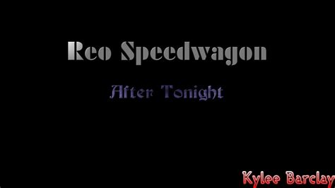 after tonight reo speedwagon reo speedwagon after tonight song lyrics