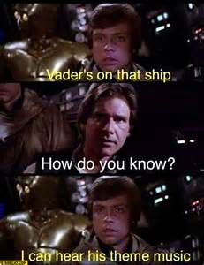 Meme Theme - vader s on that ship how do you know i can hear his