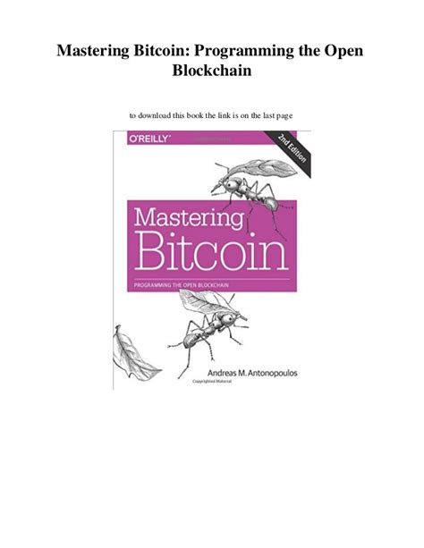 mastering bitcoin the beginner s guide to mastering bitcoin cryptocurrency blockchain trading and mining books pdf mastering bitcoin programming the open