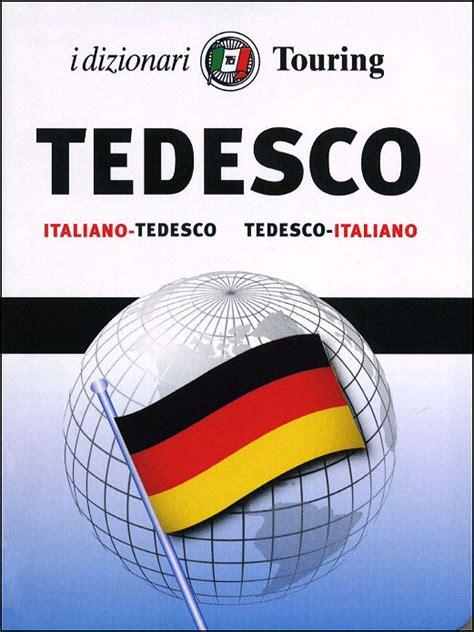 libreria in tedesco dizionario italiano tedesco tedesco italiano touring