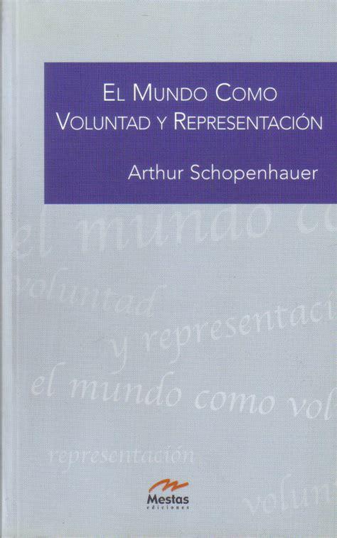 el mundo como voluntad 8420674079 libro el mundo como voluntad y representacion descargar gratis pdf