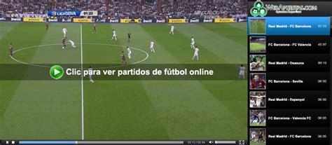 ver partidos de futbol en vivo por internet programa para ver partidos online gratis exelmirar