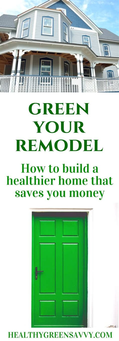 how to make a house a home green remodeling tips how to build a healthy home green building