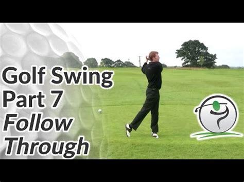 golf swing follow through tips golf swing sequence part 7 the follow through