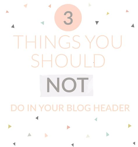 design header for blog 3 things not to do when designing a blog header
