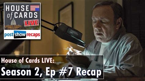 House Of Cards Recap Season 2 by House Of Cards Season 2 Episode 7 Review Chapter 20