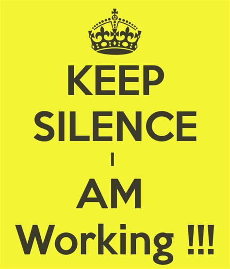 I Work by Keep Silence I Am Working Poster Annu Keep Calm O