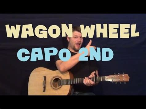 guitar tutorial wagon wheel how to play give it all we got tonight on guitar for be