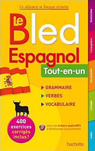 libro le bled lv2 espagnol cahier de vacances pour tous pour r 233 viser l espagnol espagne facile