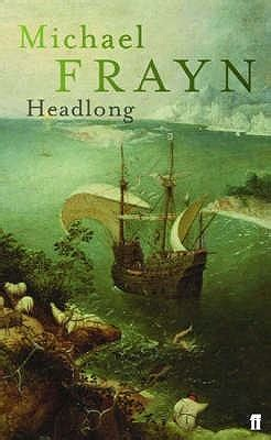 headlong  michael frayn reviews discussion bookclubs
