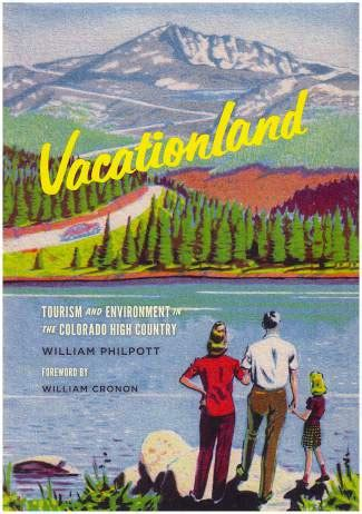 vacationland books book looks at colorado high country s transformation into