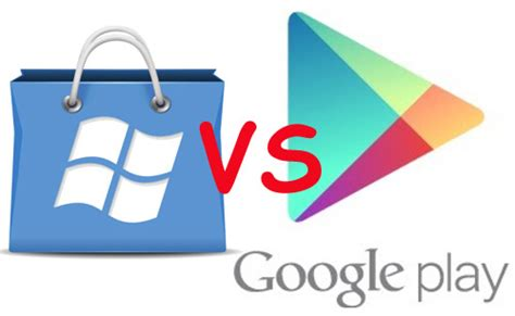 Play Store Vs Windows Store Windows Phone Marketplace Vs Play