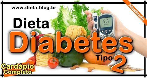 nova dieta  diabeticos cardapio completo diabetes tipo dieta blog